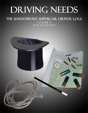 Cover art for the ebook Driving Needs, volume four of the Shadowfast supercar driver logs.